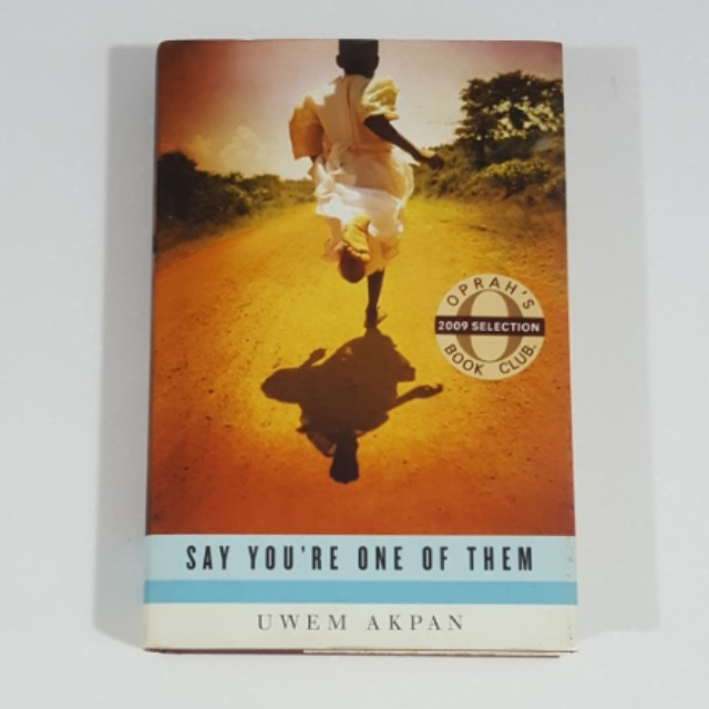Say You're One of Them by Uwem Akpan [Hardcover]