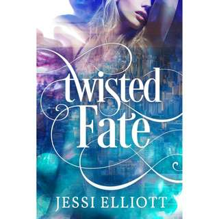 Twisted Fate (Twisted #1) by Jessi Elliott