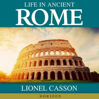 Life in Ancient Rome by Lionel Casson