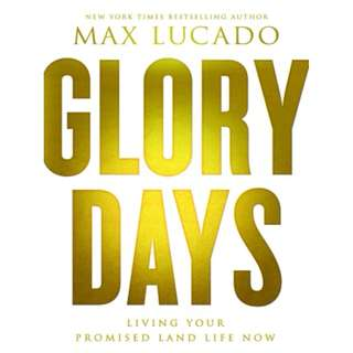 [eBook] Glory Days, Living Your Promised Land Life Now - Max Lucado