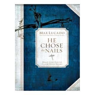 [eBook] He Chose the Nails - Max Lucado