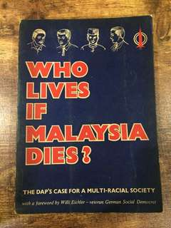 Who lives if malaysia dies?