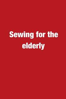 Sewing for elderly