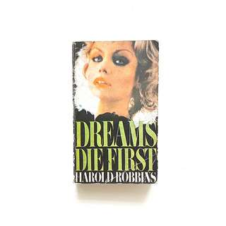 Dreams Die First (Harold Robbins)