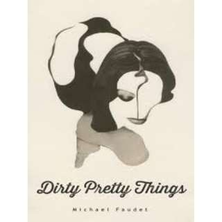 Dirty Pretty Things by Michael Faudet (ebook)