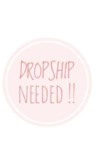 DROPSHIP NEEDED / WANTED