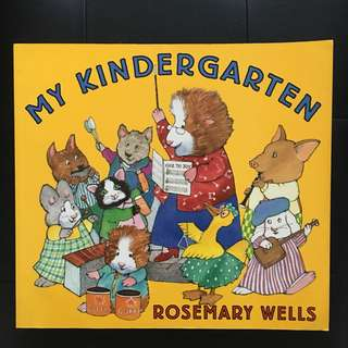 My Kindergarten by Rosemary Well