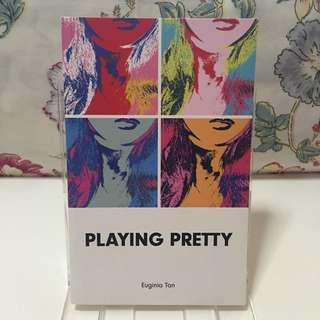 Playing Pretty (Poetry) - Euginia Tan