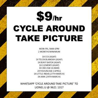Cycle around take picture // $9/hr // min 2 months