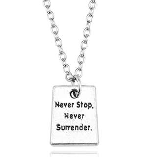 Never Stop. Never Surrender. - Motivational Quote Pendant Necklace - 1 piece only!!