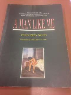 A Man Like Me by Yeng Pway Ngon (Award winning novel)