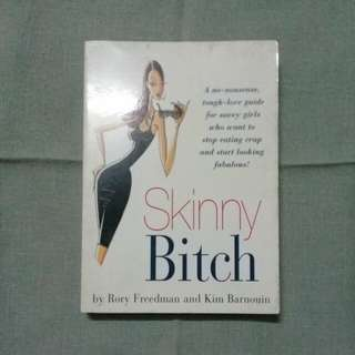 Skinny Bitch by Rory Freedman & Kim Barnouin