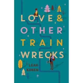 Love and Other Train Wrecks (Leah Konen)