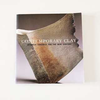 Contemporary Clay : Japanese Ceramics for the New Century