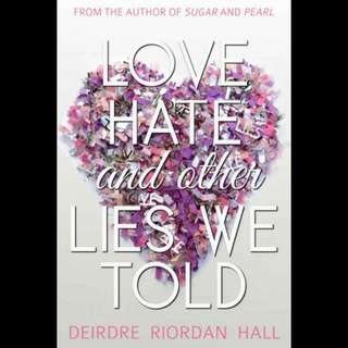 Love, Hate and Other Lies We Told - Deirdre Riordan Hall