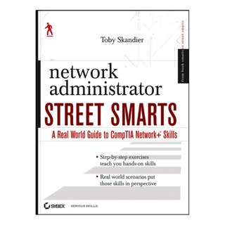 Network Administrator Street Smarts: A Real World Guide to CompTIA Network+ Skills Kindle Edition by Toby Skandier