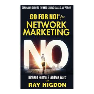 Go for No! for Network Marketing Kindle Edition by Richard Fenton  (Author), Andrea Waltz  (Author), Ray Higdon  (Author)