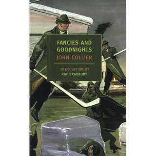 Fancies and Goodnights by John Collier, Ray Bradbury (Foreword)