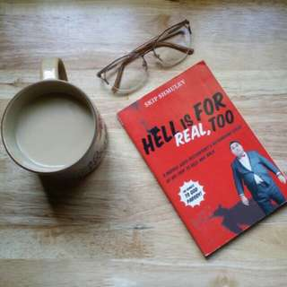 Hell is for Real, Too by Skip Shmuley