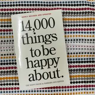 14,000 THINGS TO BE HAPPY ABOUT Barbara Ann Kipper