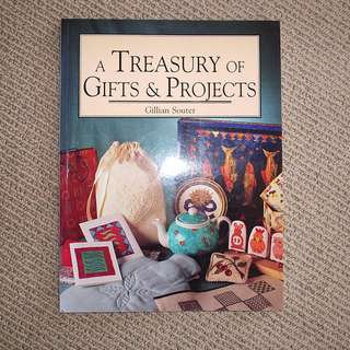 A Treasury of Gifts and Projects - Gillian Souter