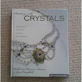 Beading With Crystals, Beautiful Jewelery & Simple Techniques