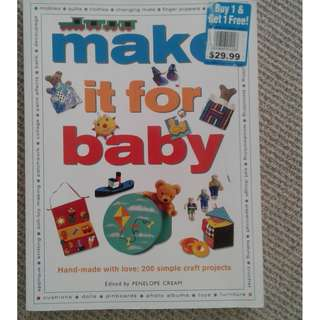 Make it for Baby: Hand-Made with Love: 200 Simple Craft Projects