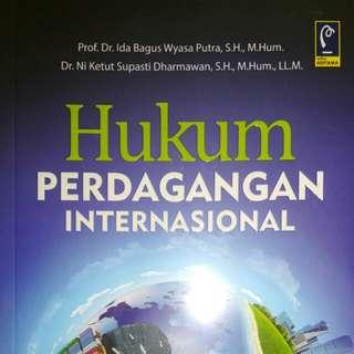 Hukum PERDAGANGAN INTERNASIONAL   Prof. Dr. Ida Bagus Wyasa Putra, S.H., M.Hum. Dr. Ni Ketut Supasti Dharmawan, S.H., M.Hum., LL.M.   REFIKA ADITAMA  ORIGINAL