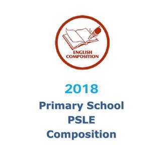 2018 PSLE English Model Composition/ model essays / model compo / PSLE / P6 / Primary 6 / exam papers (MUST-HAVE 👍) PSLE NEW SYLLABUS format