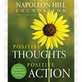Positive Thoughts Positive Action - Napoleon Hill Foundation