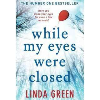 100% Brand New While My Eyes Were Closed by Linda Green ( psychological, fiction, novel, mystery, paperback