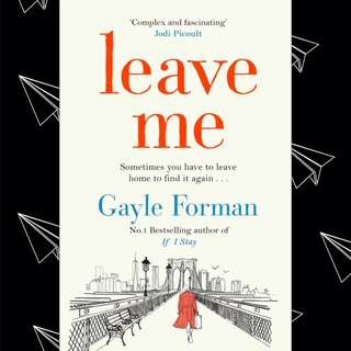 LEAVE ME BY GAYLE FORMAN NOVEL