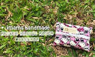 Pocket tissue pouch sewing/ handmade workshop by iMama handmade
