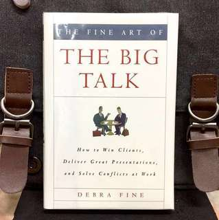 # Highly Recommended《Bran-New + Hardcover Edition + Effective Communication Skills & Techniques For Sales Personal & C-Level Manager》Debra Fine - THE FINE ART OF THE BIG TALK : How to Win Clients, Deliver Great Presentations, and Solve Conflicts at Work
