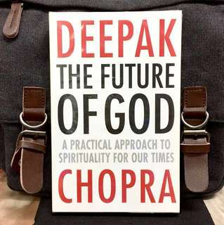 《Bran-New + New And Provocative Ways To Understand God And The Nature of Belief In The 21st Century》Deepak Chopra - THE FUTURE OF GOD : A Practical Approach to Spirituality for Our Times