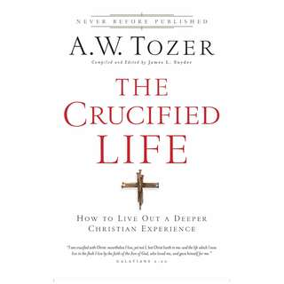 [eBook] The Crucified Life - A W Tozer