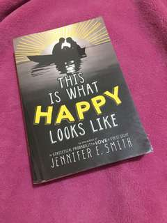 THIS IS WHAT HAPPY LOOKS LIKE BY JENNIFER E. SMITH (PRICES ARE NEGOTIABLE)
