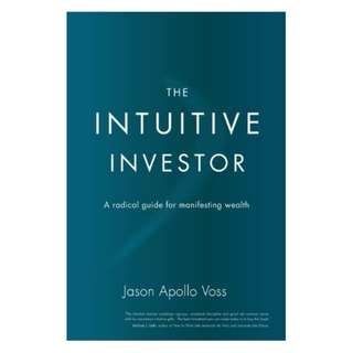 The Intuitive Investor: A Radical Guide For Manifesting Wealth Kindle Edition by Jason Apollo Voss  (Author)