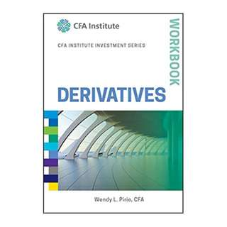 Derivatives Workbook (CFA Institute Investment Series) 1st Edition, Kindle Edition by Wendy L. Pirie (Author)