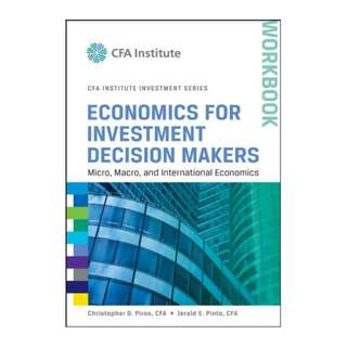 Economics for Investment Decision Makers Workbook: Micro, Macro, and International Economics (CFA Institute Investment Series) Kindle Edition by Christopher D. Piros (Author), Jerald E. Pinto (Author)