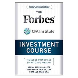 The Forbes / CFA Institute Investment Course: Timeless Principles for Building Wealth Kindle Edition by Vahan Janjigian  (Author), Stephen M. Horan (Author), Charles Trzcinka  (Author)