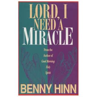 [eBook] Lord, I Need a Miracle - Benny Hinn