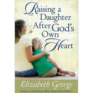[eBook] Raising a Daughter After God's Own Heart  - Elizabeth George