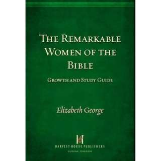 [eBook] The Remarkable Women of the Bible (Study Guide) - Elizabeth George