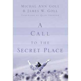 [eBook] A Call to the Secret Place - James Goll