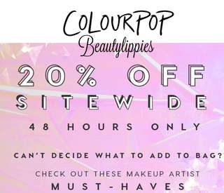 [ORDERED😊HURRY UP💕] COLOURPOP 20% SITEWIDE PREORDER ONLY 48 HOURS!!  PREORDER PO SPREE