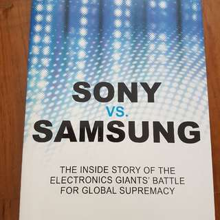 Sony Vs Samsung: The Inside Story Of The Electronic Giants Battle For Global Supremacy