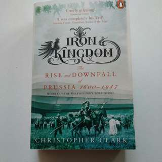 BN: Iron Kingdom-The rise and downfall of Prussia 1600-1947