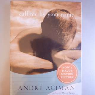 NEW CALL ME BY YOUR NAME - ANDRE ACIMAN