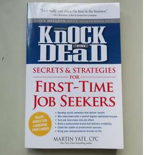Secrets and Strategies for First Time Job Seekers by Martin Yate